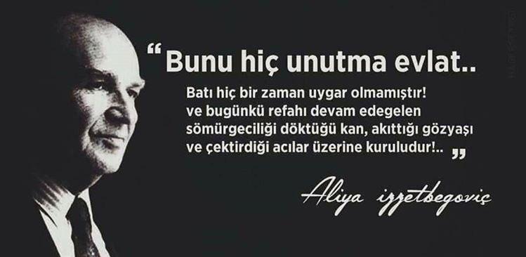 Aliya İzzetbegoviç'in Türklere ve İnsanlığa Mektubu!