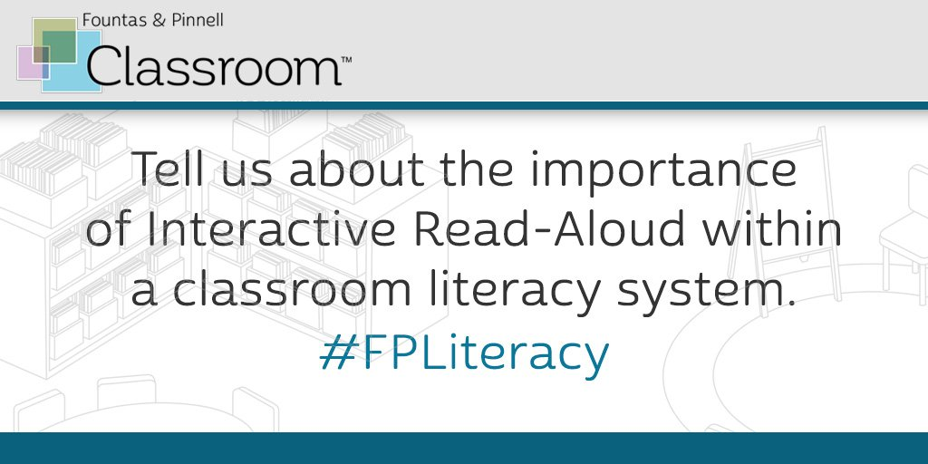 Q1. Tell us about the importance of Interactive Read-Aloud within a classroom literacy system. #FPLiteracy https://t.co/56pkFgrx7u