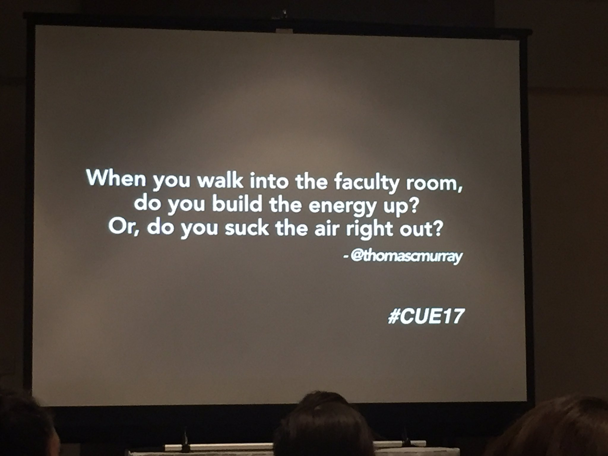 Ts, Ps, Admin... every person in the room sets the culture. Innovation cannot happen in a toxic culture. @thomascmurray #cue17 https://t.co/XA4X4MxrRV