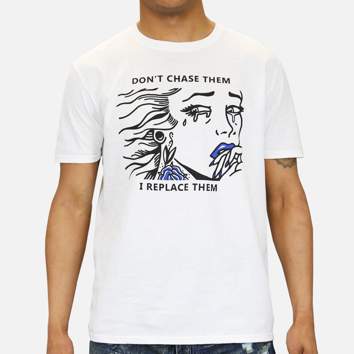 i don t chase em i replace em