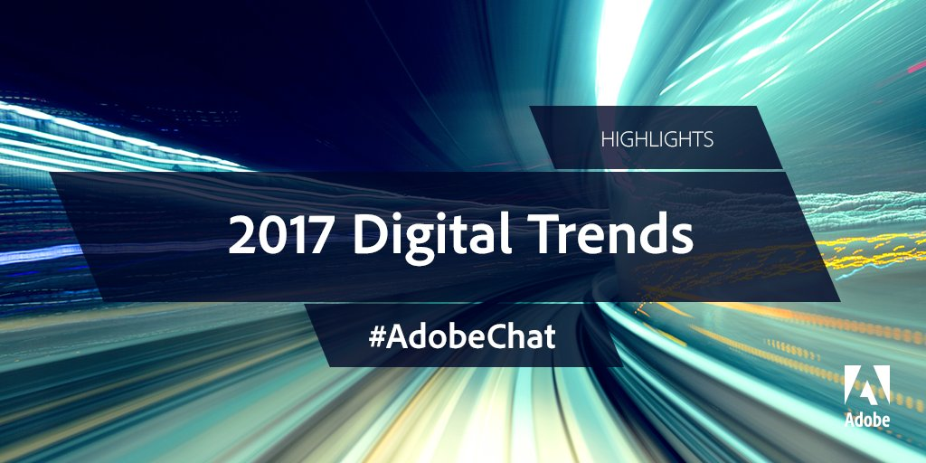 From VR to artificial intelligence, #AdobeChat explores the top digita...