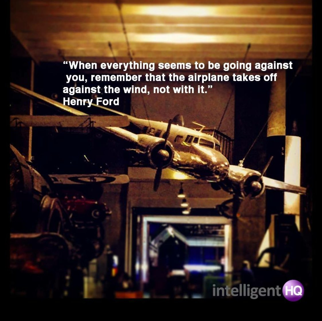 'Remember that the plane takes off against the wind, not with it.' Henry Ford  #determination #willpower #quote https://t.co/rPJTv7k6MU
