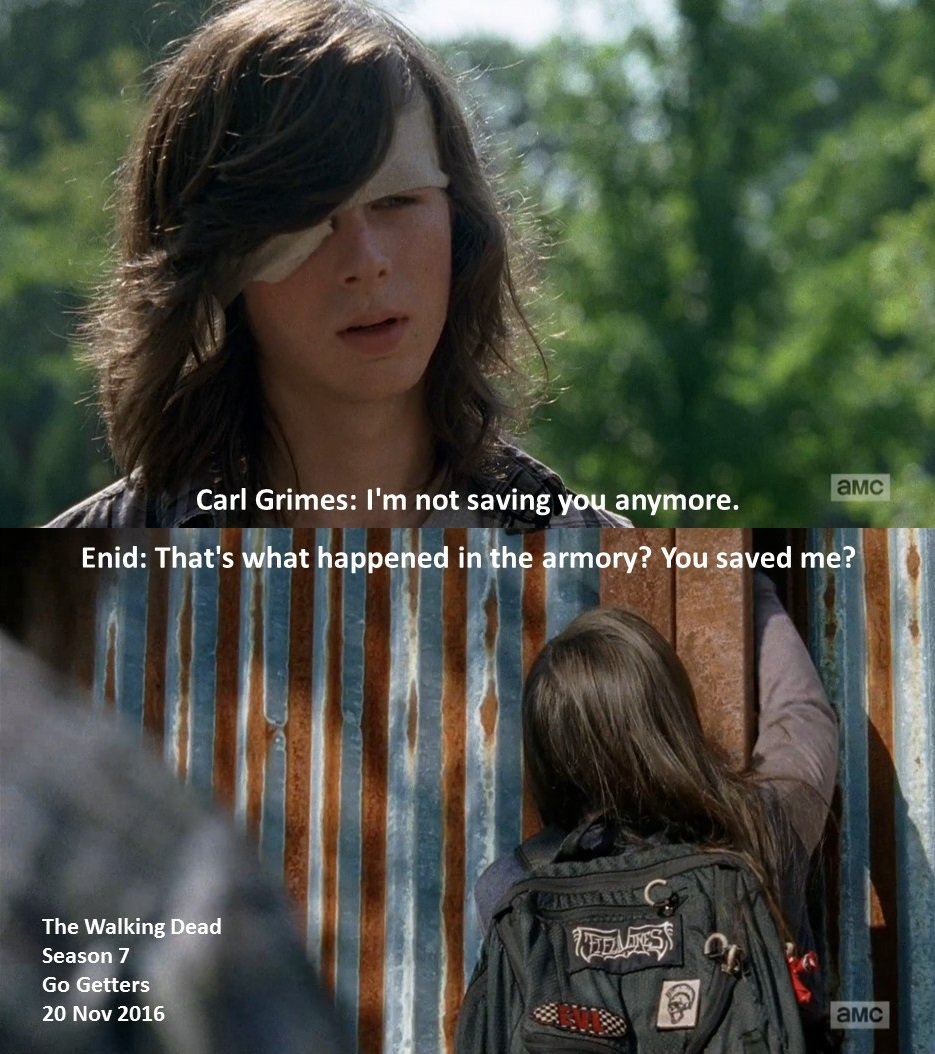 #Carl: I&#39;m not saving you anymore.  #Enid: That&#39;s what happened in the armory? You saved me?  #TheWalkingDead S 7 #GoGetters 20 Nov 2016<br>http://pic.twitter.com/6cP9ZJ7F1t
