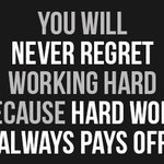"""Today's #MondayMotivation: """"You will never regret working hard because hard work always pays off."""""""