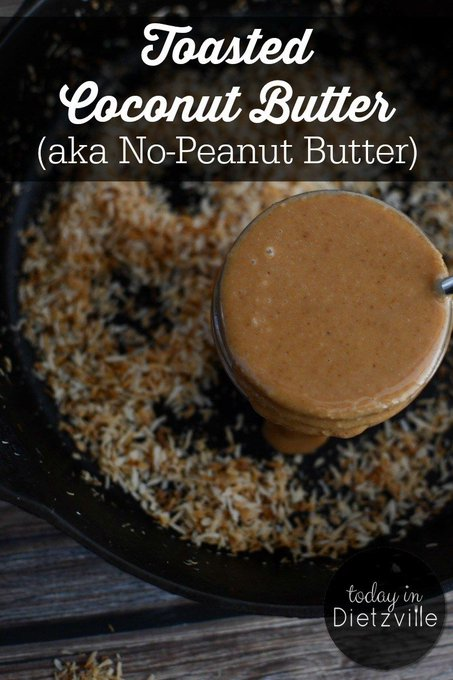 Toasted Coconut Butter (aka No-Peanut Butter)