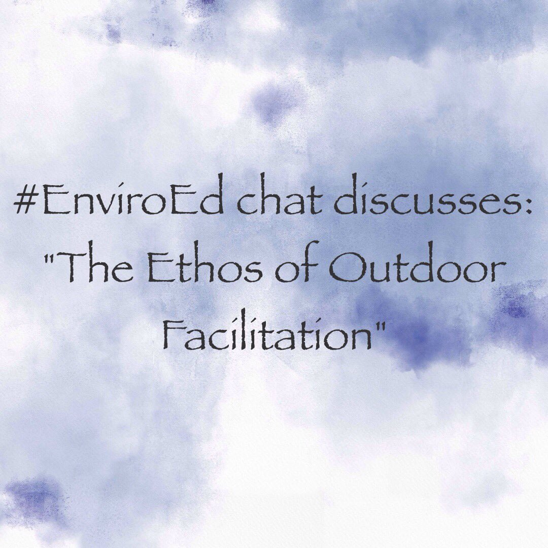 """Thumbnail for Twitter Chat on #EnviroEd """"The Ethos of Outdoor Facilation"""" 03/29/17"""