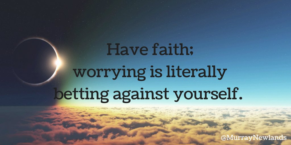Have faith. Worrying is literally betting against yourself #Motivation...