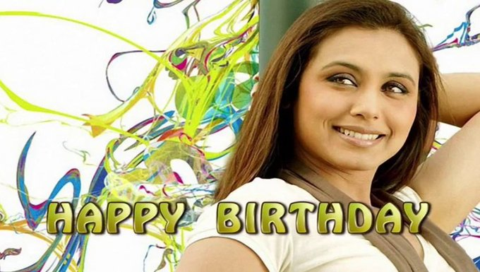 Mukerji Bollywood actress 21 March 1978 her a very happy birthday