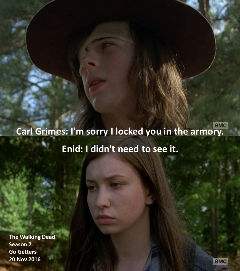 #Carl Grimes: I&#39;m sorry I locked you in the armory.  #Enid: I didn&#39;t need to see it.  #TheWalkingDead Season 7 #GoGetters 20 November 2016<br>http://pic.twitter.com/GwcMkmNvQj
