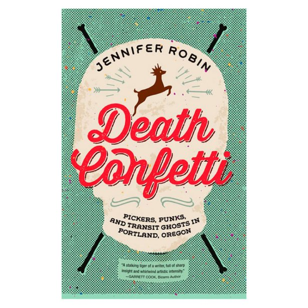 death confetti pickers punks and transit ghosts in portland oregon