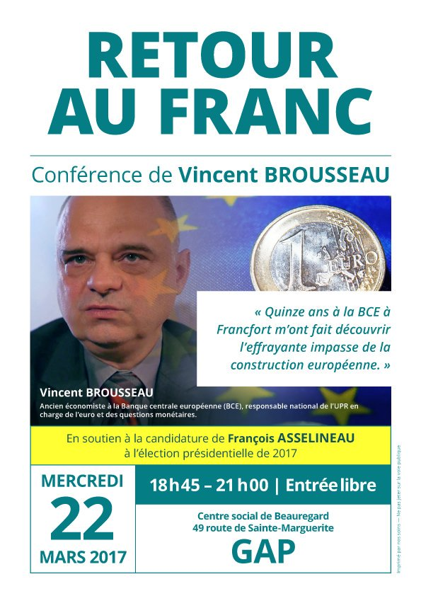 Économiste pendant 15 ans à la BCE, @Vinc_Brousseau donnera ce soir à #Gap une conférence sur le retour au franc. #Asselineau2017<br>http://pic.twitter.com/uHCu4tdkQV
