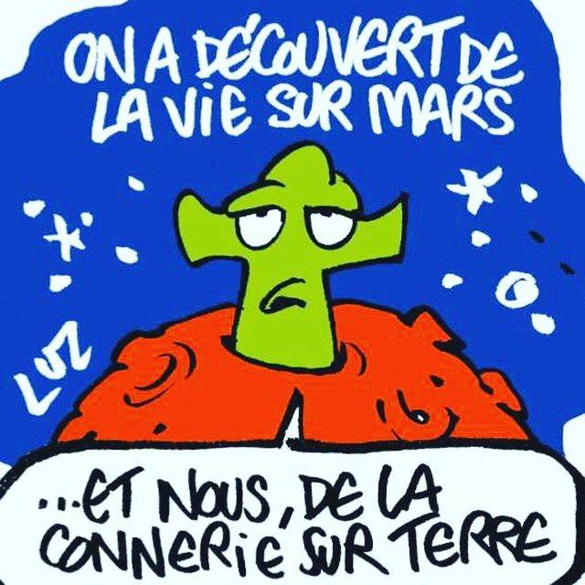 &quot;On a découvert de la vie sur Mars...Et nous,de la connerie sur Terre&quot; Dessin toujours actuel de #Luz  dans #CharlieHebdo <br>http://pic.twitter.com/rfJetRjm3U