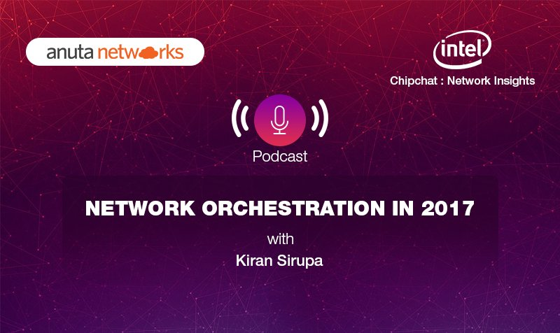 Podcast: #Network #Orchestration in 2017 – Intel Chip Chat: Network Insights with Kiran Sirupa of @anutanetworks  https:// goo.gl/EKWZjn  &nbsp;  <br>http://pic.twitter.com/m1uNAXAgF7