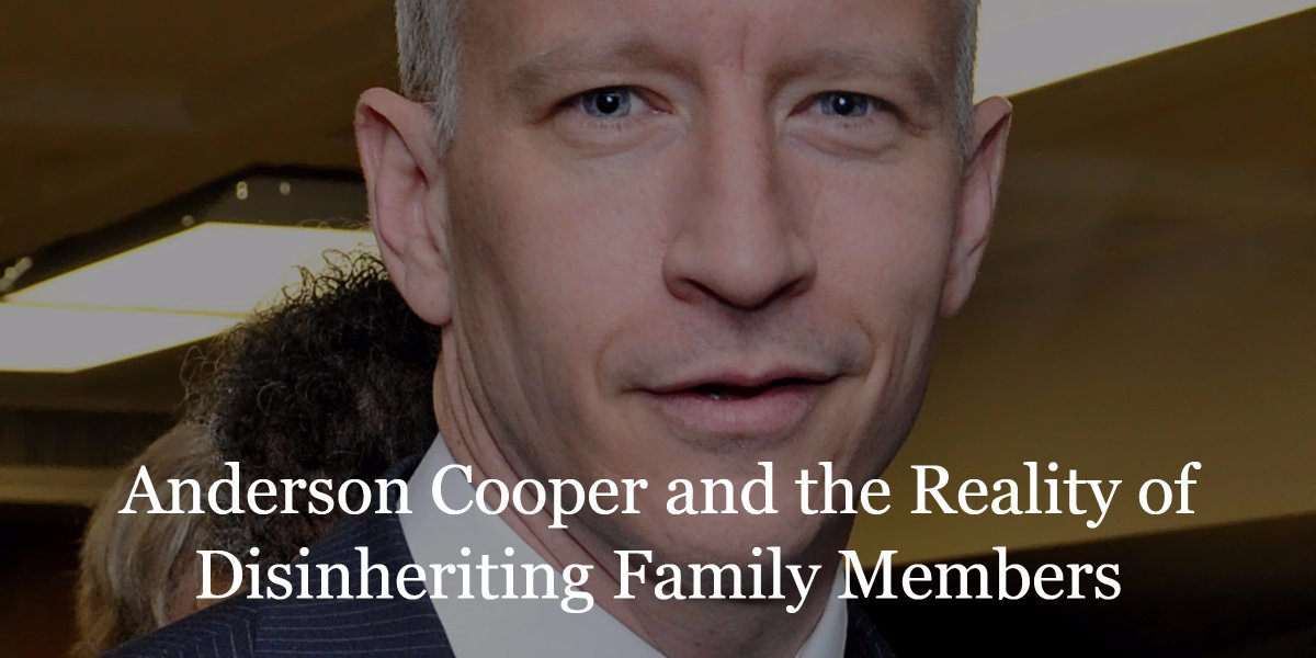Anderson Cooper and the Reality of Disinheriting Family Members #EstatePlanning #AndersonCooper   http:// bit.ly/2ghFo4z  &nbsp;  <br>http://pic.twitter.com/uOsddrAYvT