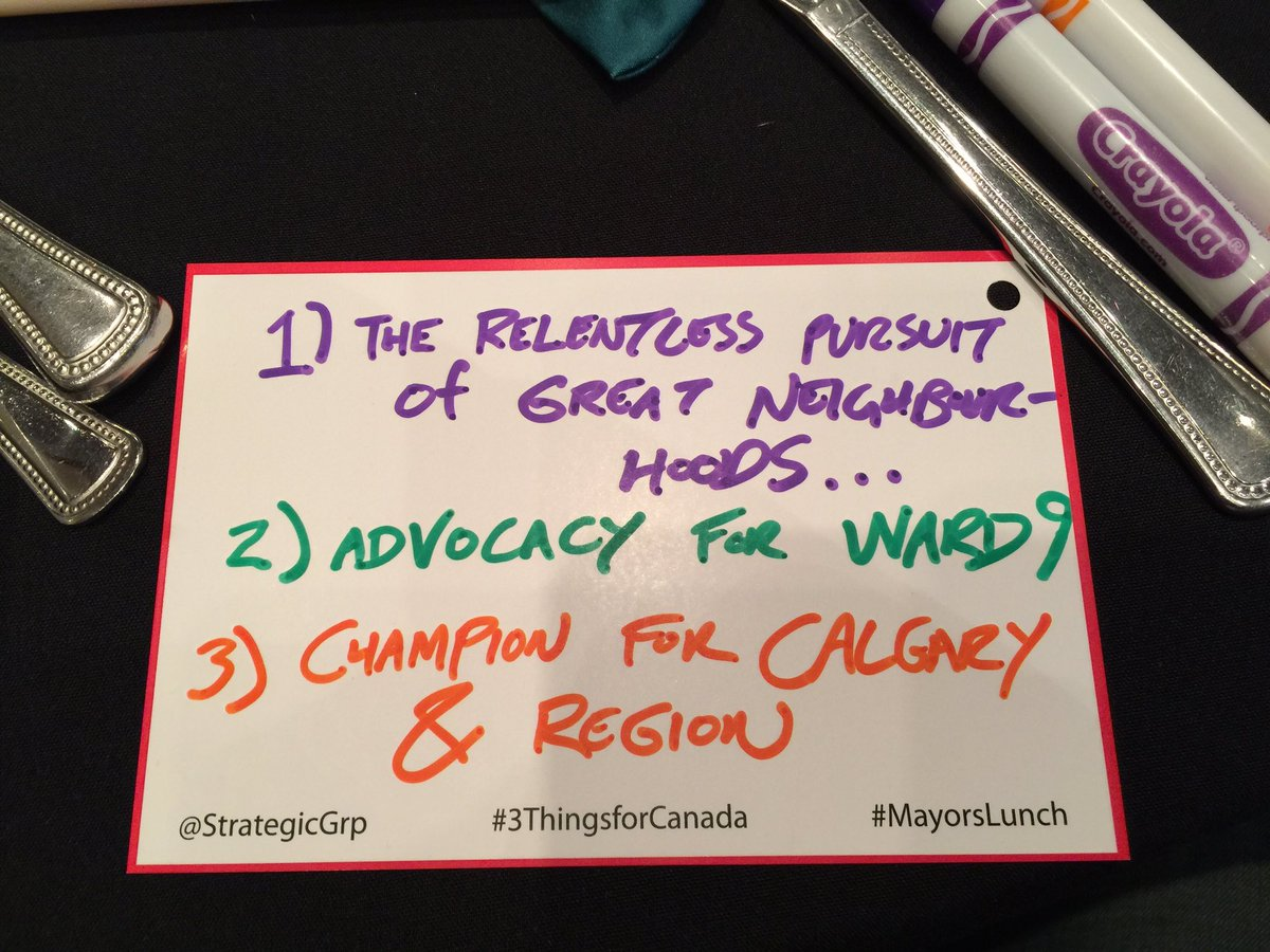 At the #MayorsLunch. My support 4 #yycarts & #3ThingsforCanada is...