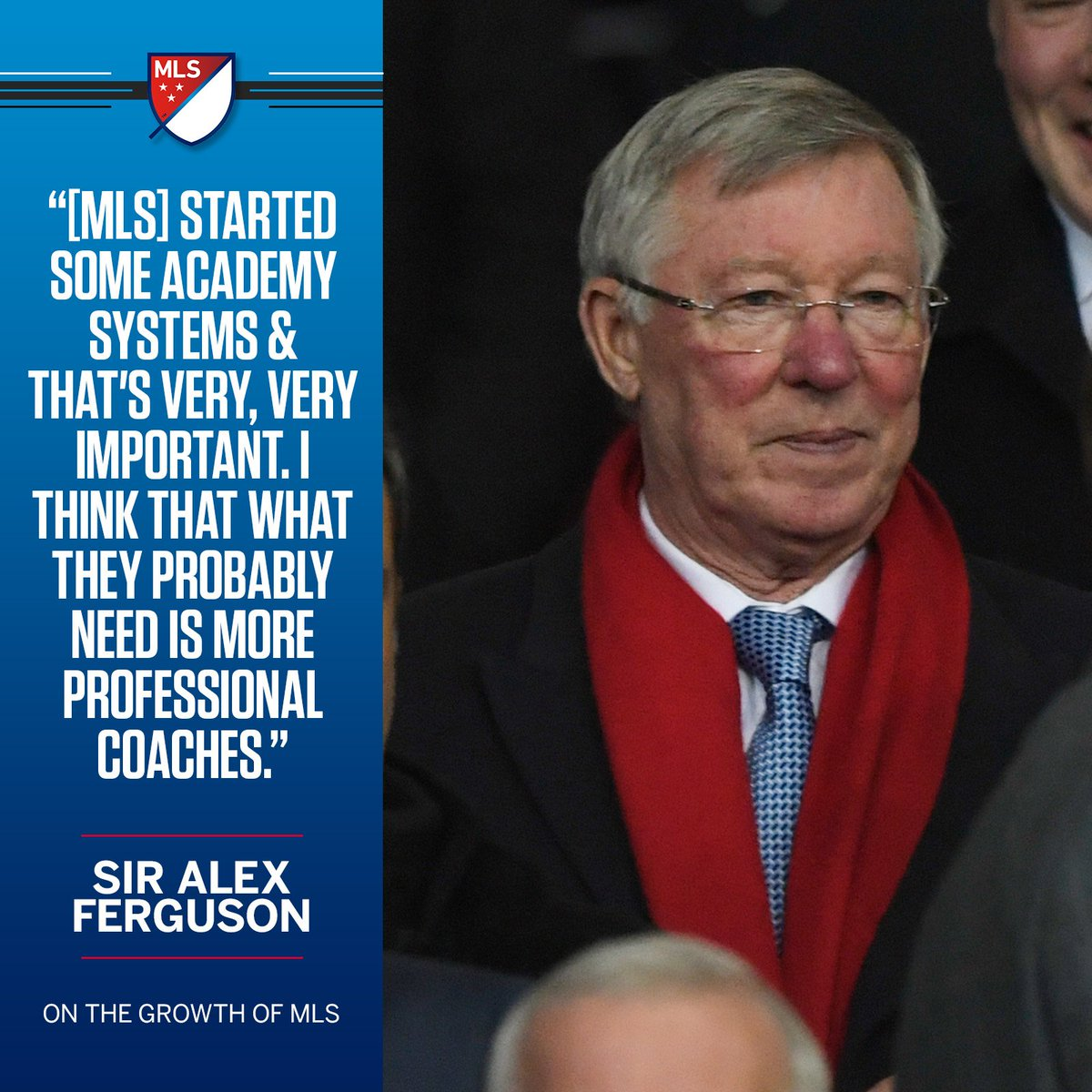 The quality of MLS is 'definitely improving,' according to Sir Alex Fe...