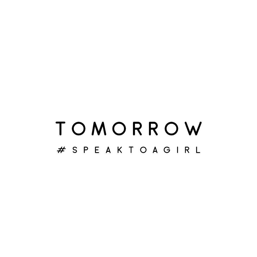 Tomorrow. #SpeakToAGirl https://t.co/I1hdlEZVwJ