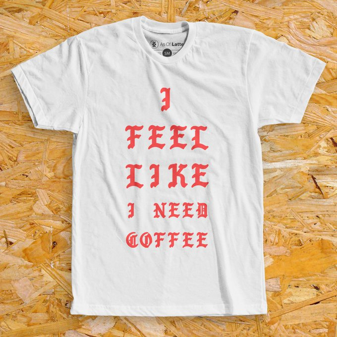 I FEEL LIKE T-SHIRT