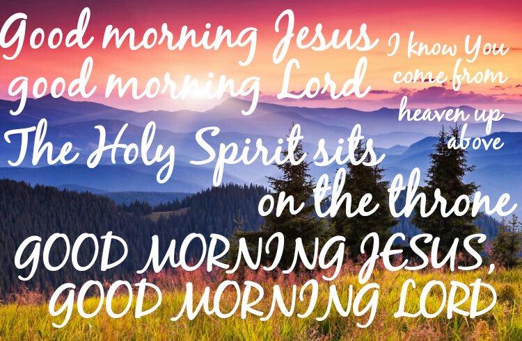 Becki Percy On Twitter Good Morning Father God Good Morning Jesus