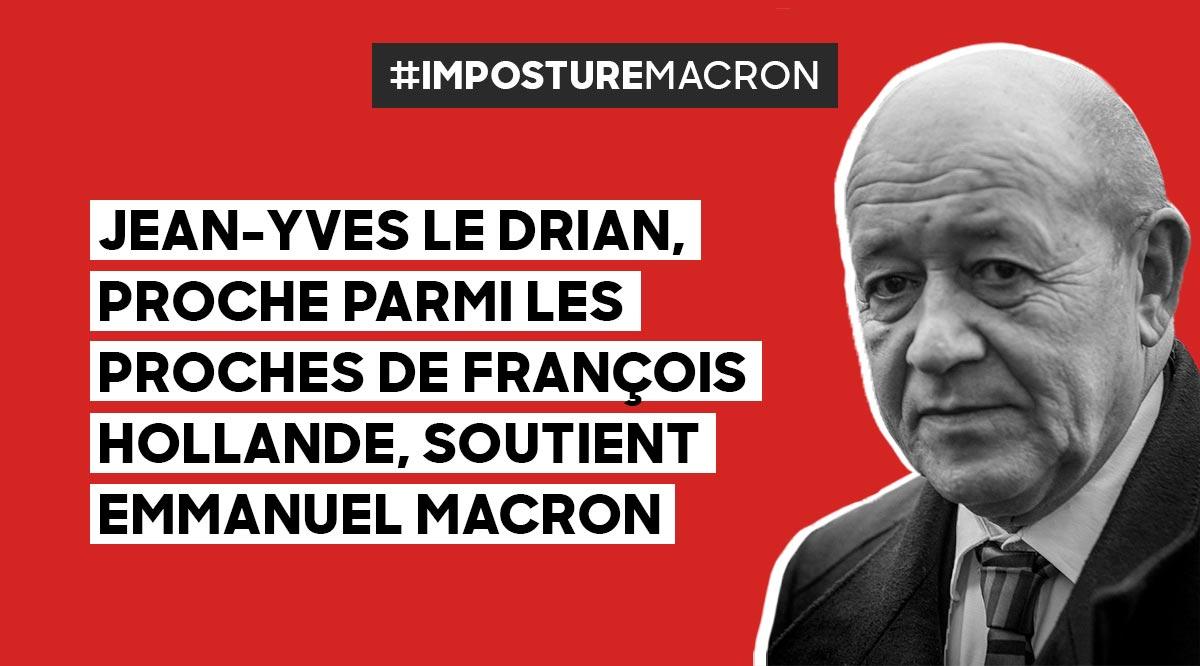 Le Drian soutient Emmanuel Macron #Macron le nouveau #PS #ImpostureMacron