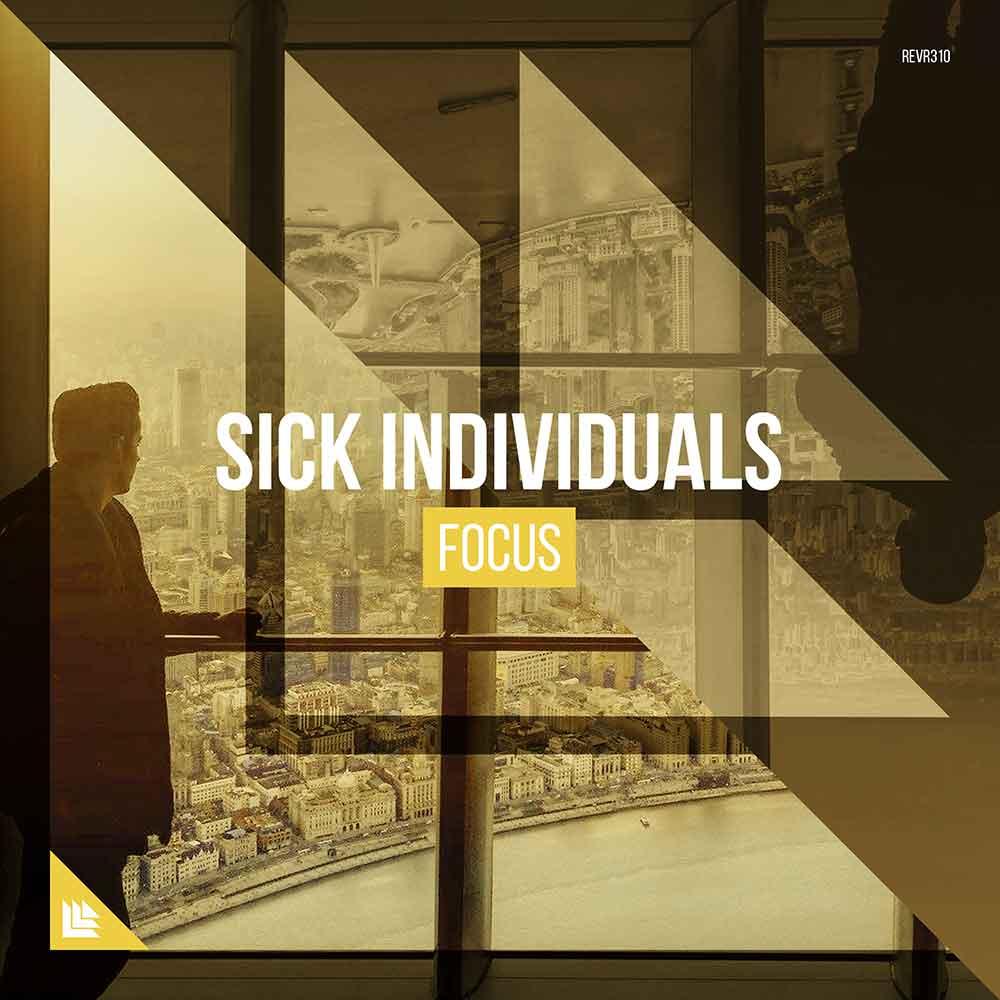 SICK INDIVIDUALS - Focus (Original Mix)