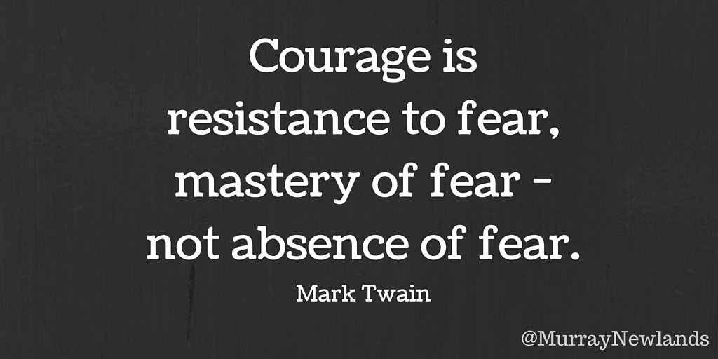 Courage is resistance to fear, mastery of fear, not absence of fear --...