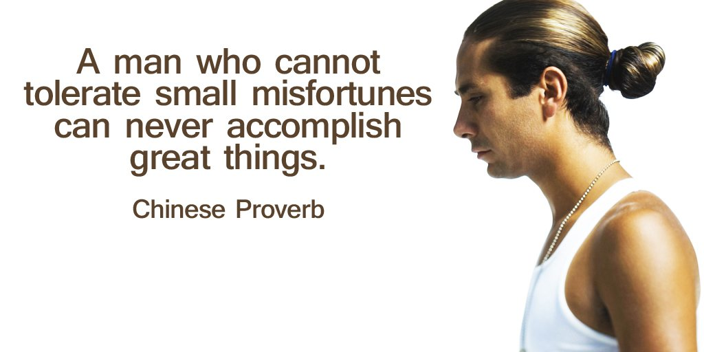 A man who cannot tolerate small misfortunes can never accomplish great...