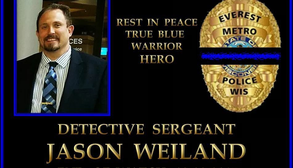 RIP Det Sgt Jason Weiland of Everest Metro Police who was shot and killed LOD. PLZ Rt &amp; show ur support #BackTheBlue #BlueLivesMatter  <br>http://pic.twitter.com/MTRI5x9BhH