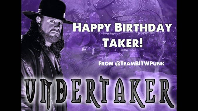 "HAPPY Birthday to The ""phenom\"" UNDERTAKER"