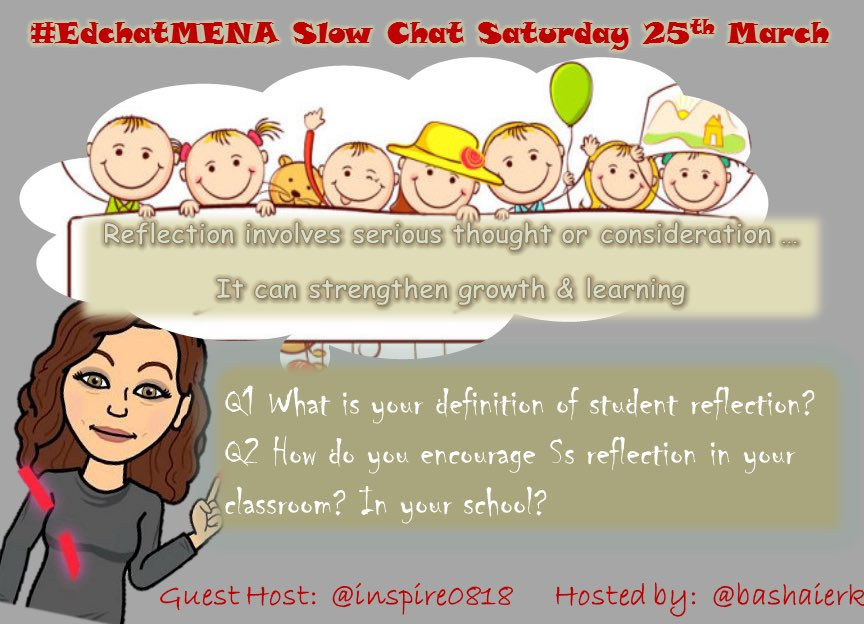 Join #edchatMENA this Sat w guest host @inspire0818 to discuss on Ss reflection #satchat @SheilaR923 @SusZanti5 @HCPSTinyTech @USUKteacher https://t.co/6wvwCdyx8Y