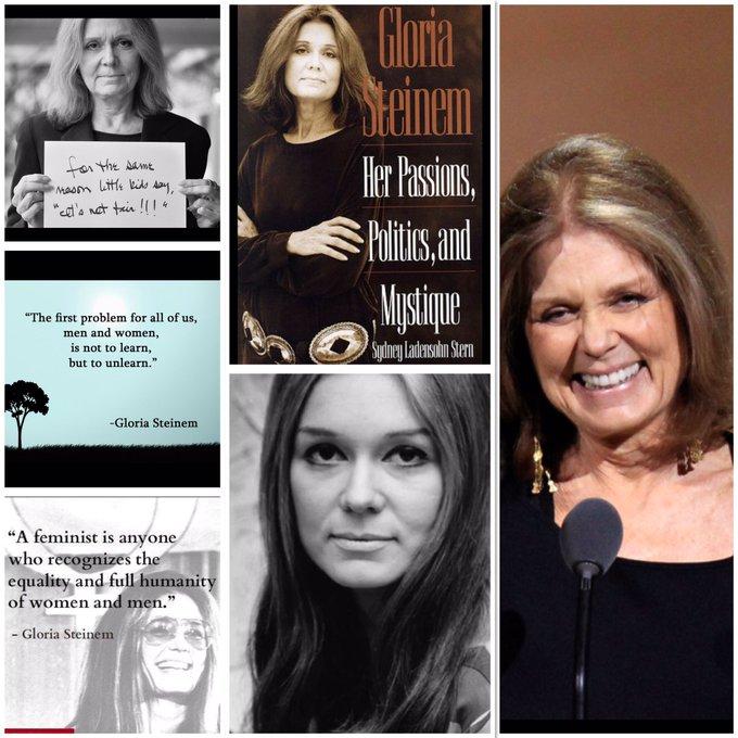 March 25th Happy 83rd Birthday  Gloria Steinem was born March 25, 1934, in Toledo, Ohio.