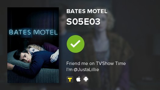 I've just watched episode S05E03 of Bates Motel! #batesmotel ln.is/www.tvshowtime…