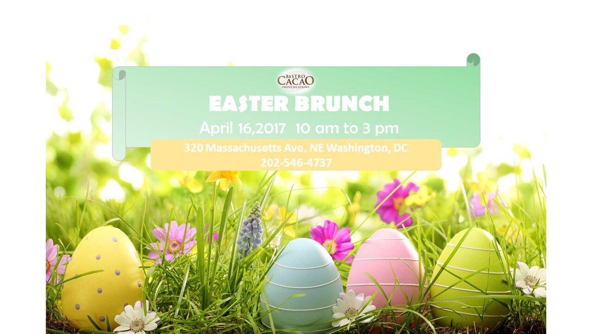 Bistro Cacao Dc On Twitter Lets Make Easter Brunch The Best