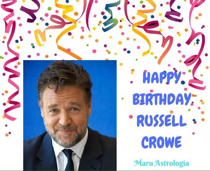 HAPPY BIRTHDAY RUSSELL CROWE!!!
