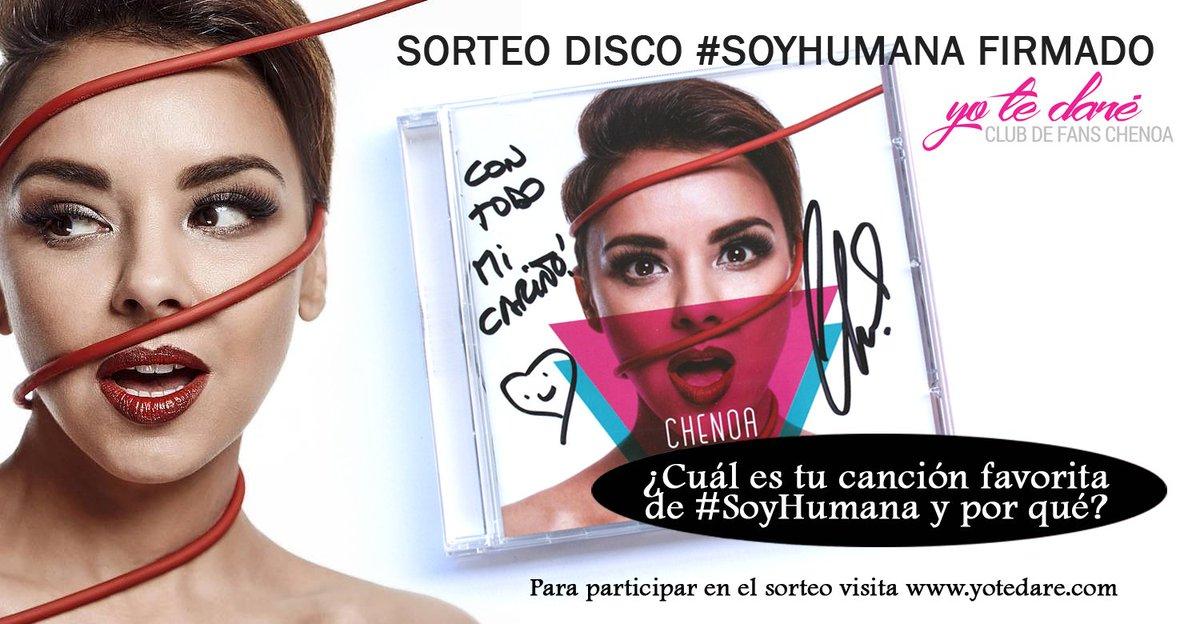 ¡NUEVO SORTEO! Participa en el sorteo y consigue un disco #SoyHumana firmado por @Chenoaoficial. Más info --&gt;  http://www. yotedare.com / &nbsp;  <br>http://pic.twitter.com/TeJXBfGHGU