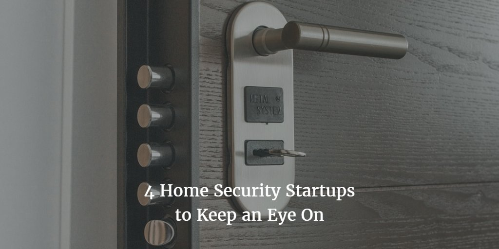 4 #HomeSecurity Startups Disrupting the #SmartHome Industry  http:// buff.ly/2or8rVR  &nbsp;  <br>http://pic.twitter.com/aE8cayPOxS