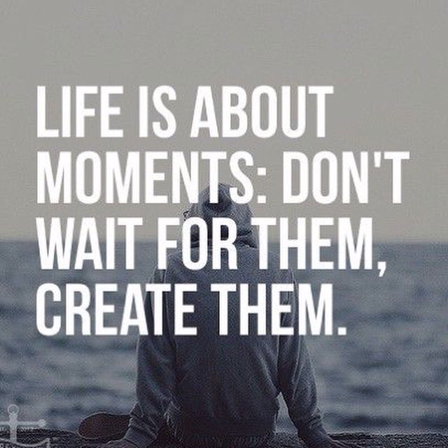 Collect Moments Not Things.   #inspiration  #WednesdayWisdom #Gratitud...