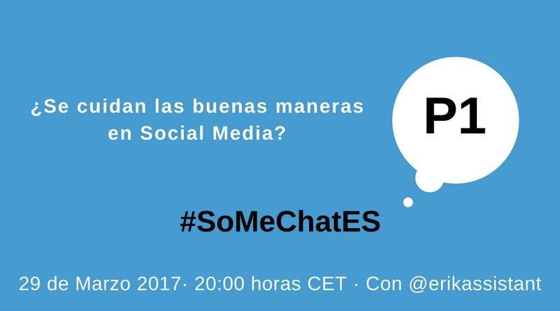P1. ¿Se cuidan las buenas maneras en Social Media? #SoMeChatES https://t.co/BEMdbH34B0