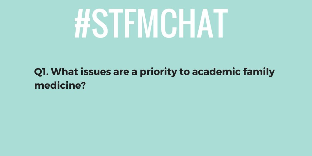 #stfmchat Q1. What issues are a priority to academic family medicine? https://t.co/YAL1g7NORc