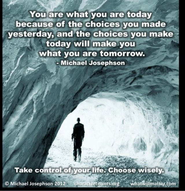 If We Want Different Circumstances, Maybe we Should make Better Choice...
