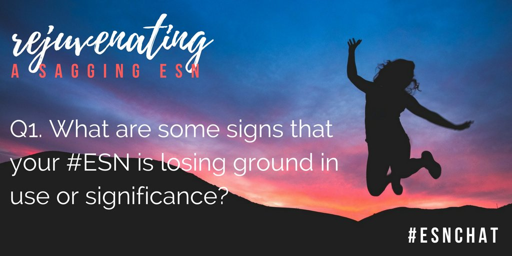 Q1 What are some signs that your #ESN is losing ground in use or significance? #ESNchat https://t.co/32CAkkoTDE