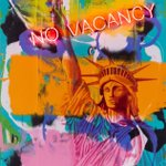 "Give me your tired, your poor, your huddled masses...APRIL FOOOOLS!!! ;^P ('No Vacancy,' acrylic and neon on canvas, 72"" x 48"")"
