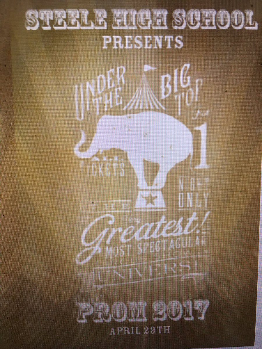 Steele High School On Twitter Vintage Circus Theme Prom Is April 29th Tickets Sale Starting This Week 3 7 45 10 14 50