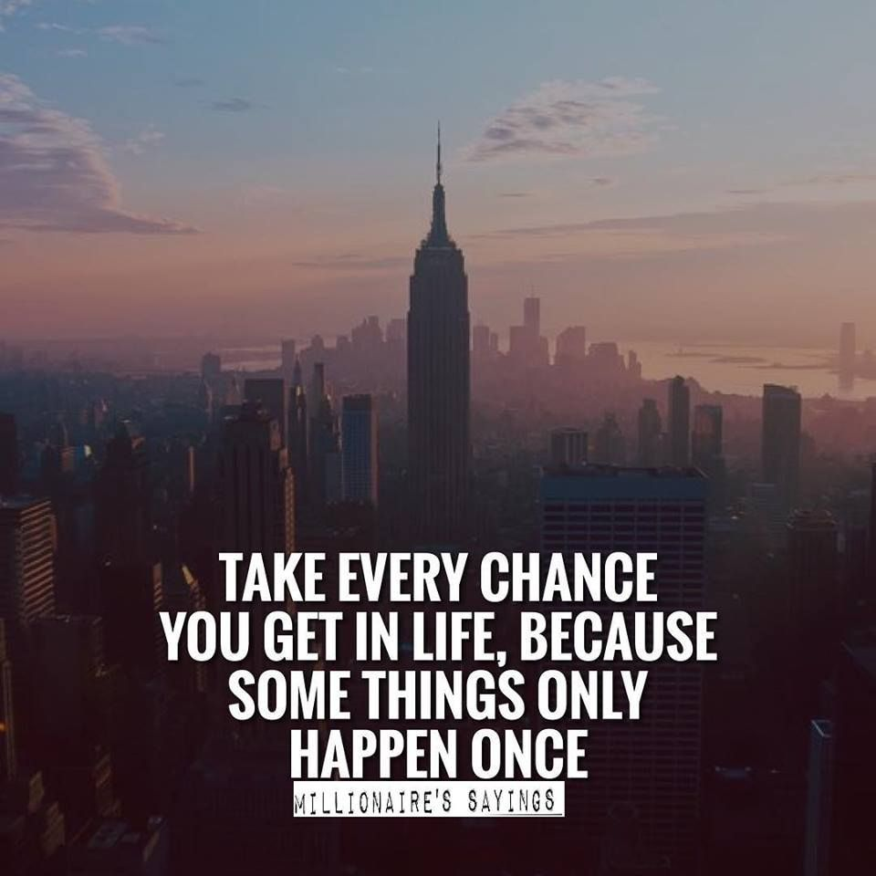 "You Get Life Once Quotes: Millionaires Sayings On Twitter: ""Take Every Change You"