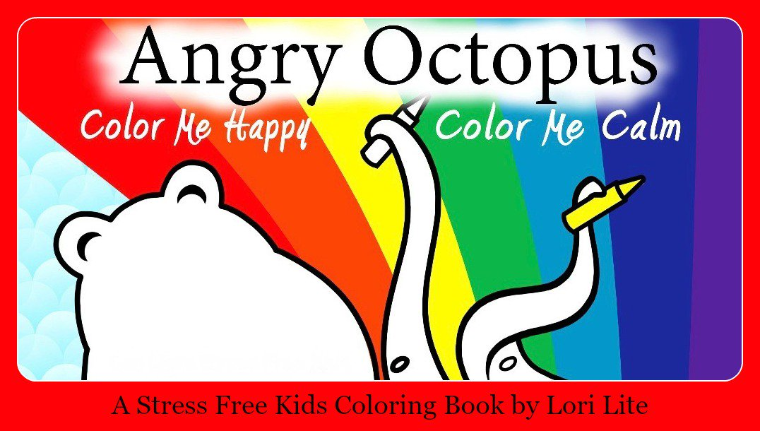 Lori Lite On Twitter Angry Octopus Color Me Happy Calm