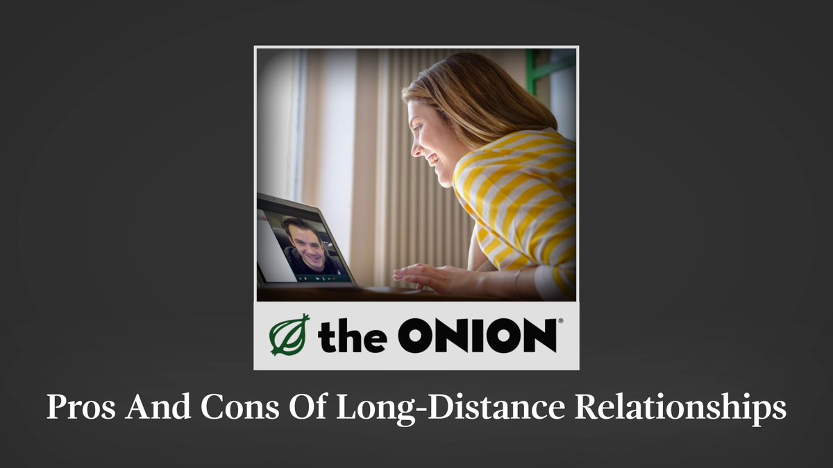 the onion on pros and cons of a long distance the onion on pros and cons of a long distance relationship t co iqtuewujdw