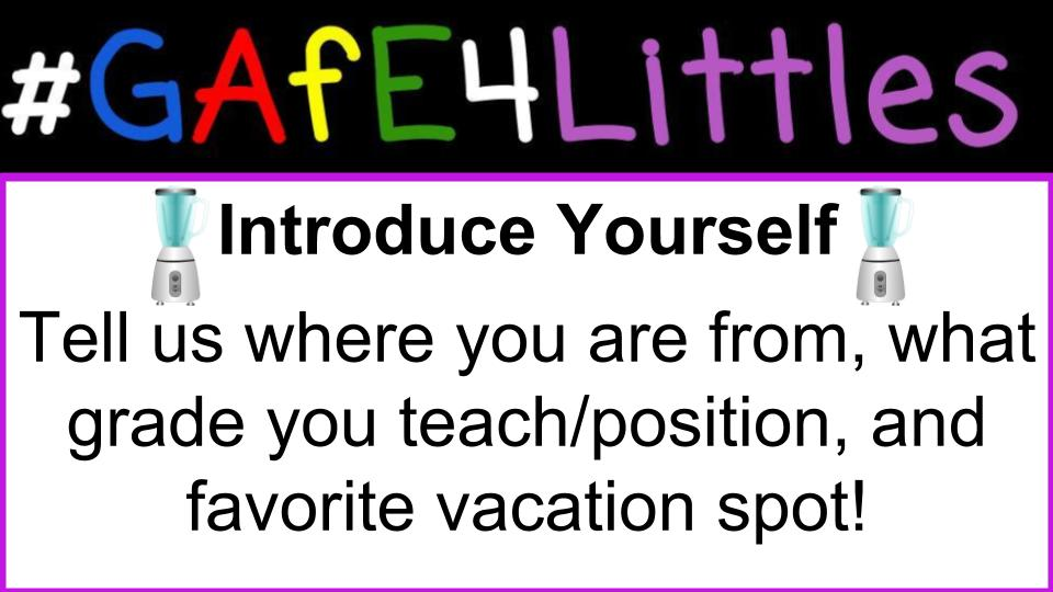 Welcome to the #GAfE4Littles chat! Introduce Yourself:  Tell us where you are from, what grade you teach/position & favorite vacation spot! https://t.co/zUlUxyFcB5