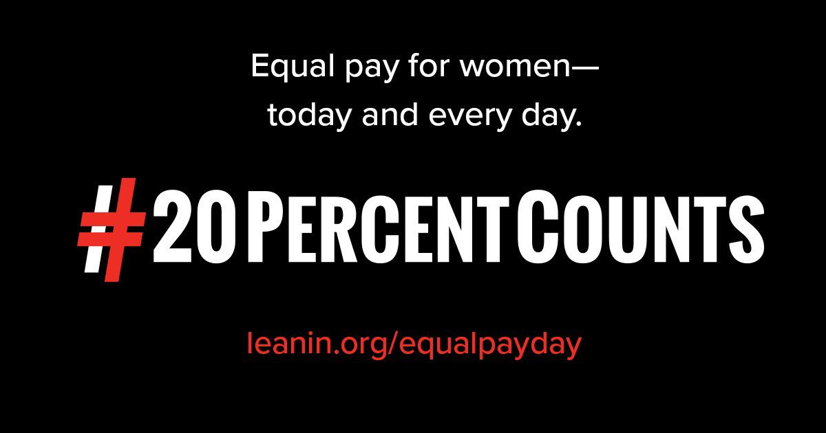 #20percentcounts Equal pay for women - today and every day. #LeanIn https://t.co/lVcZrSTQKg