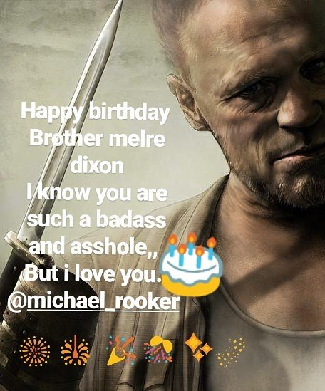 Happy birthday michael rooker.. I just always love you as my merle dixon..