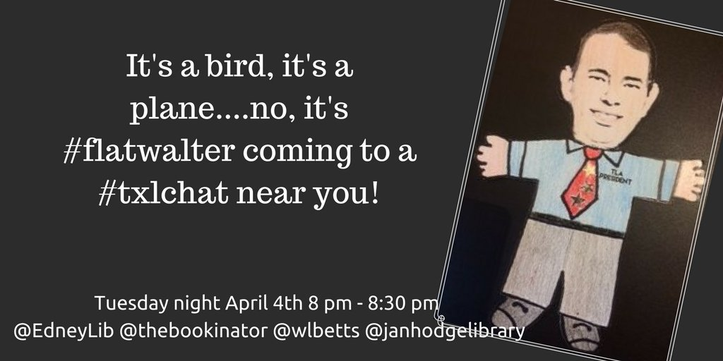 Less than 10 min away from #txlchat w/ the famous @wlbetts #flatwalter discussing #txla17 #Goodies @EdneyLib @thebookinator @janhodgelibrary https://t.co/cF7E1NMNGt